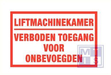 Liftmachinekamer, verboden toegang onbv. vinyl 150x100mm