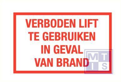 Verboden de lift gebruiken bij brand vinyl 80x50mm