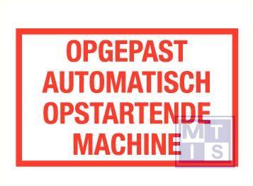 Opgepast auto.opstartende machine vinyl 400x250mm