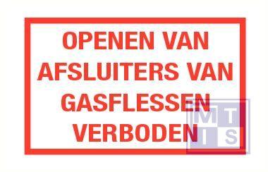 Openen afsluiter gasfles verbod pp 400x300mm